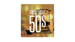 Friday Night 50s